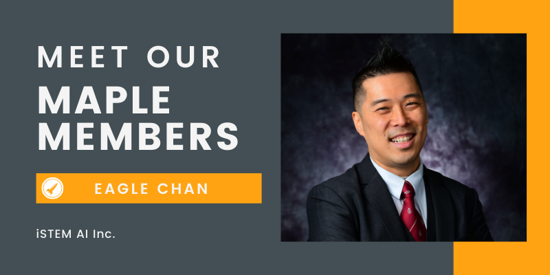 Meet Our Maple Member: Eagle Chan, iStem AI Inc. (Machine Learning/AI, Education)