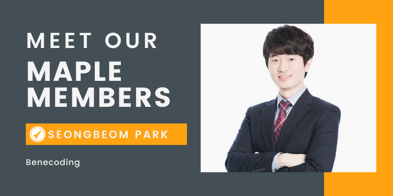 Meet Our Maple Member: Seongbeom, Benecoding (CyberSecurity)