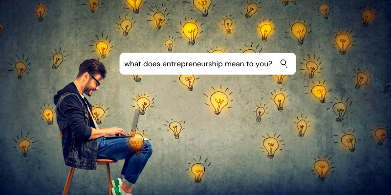 11 Local Entrepreneurs Reveal What Entrepreneurship Means to Them