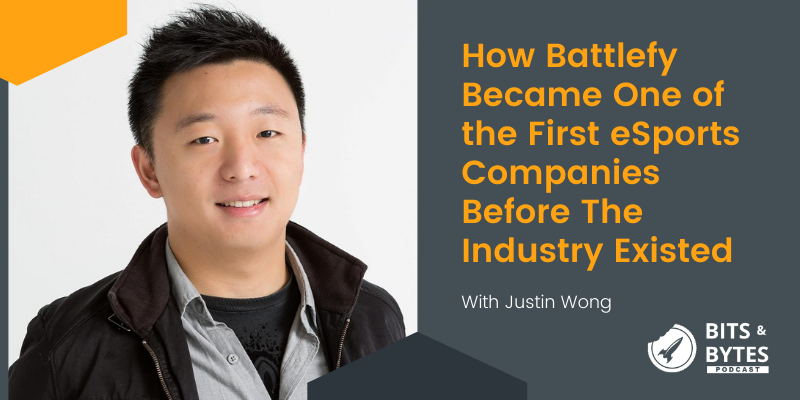 Bits & Bytes Ep. 7 — How Battlefy Became One of the First eSports Companies Before the Industry Existed