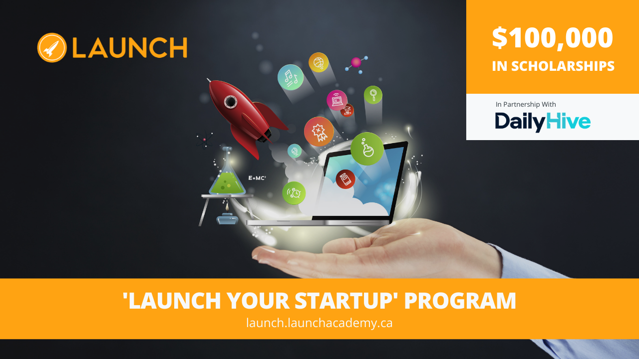 News Release: Launch Your Startup, providing $100,000 in scholarships to aspiring entrepreneurs