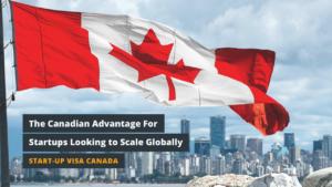 Startup Visa Canada Advantages